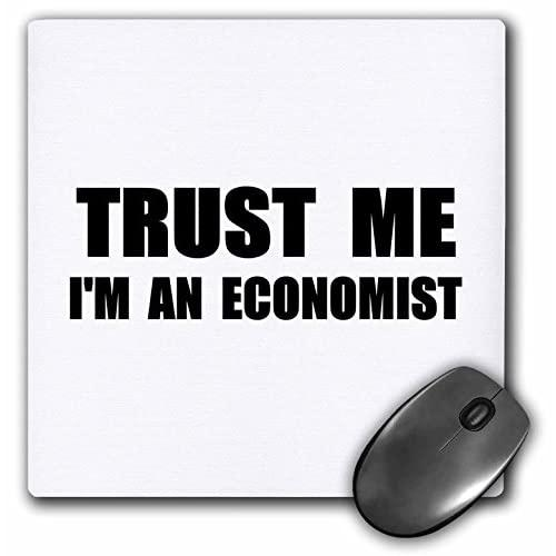 Trust Me Im An Economist - Fun Economics Humor - Funny Job Work Gift - Mouse Pad, 8 By 8 Inches (Mp_195602_1)