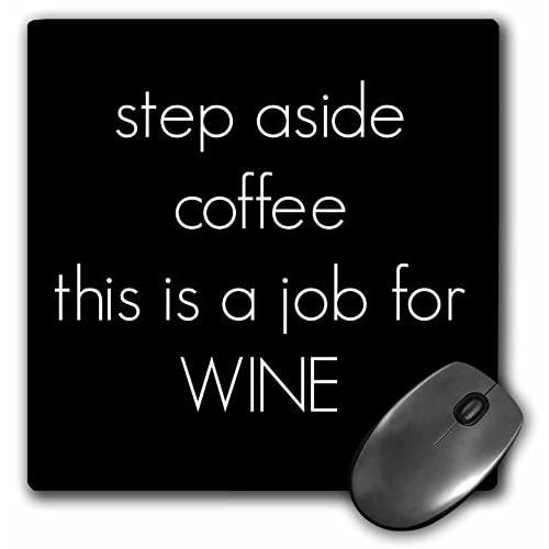 Step Aside Coffee This Is A Job For Wine - Mouse Pad, 8 By 8 Inches (Mp_220144_1)